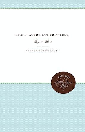 The Slavery Controversy, 1831-1860