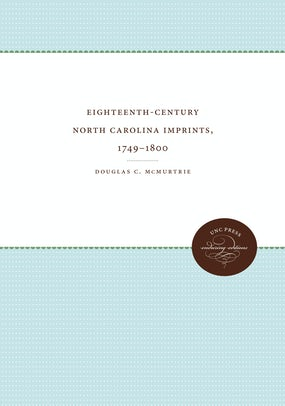 Eighteenth-Century North Carolina Imprints, 1749-1800