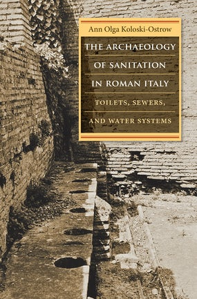 The Archaeology of Sanitation in Roman Italy