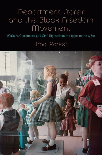 Department Stores and the Black Freedom Movement