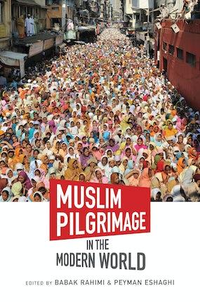 Muslim Pilgrimage in the Modern World