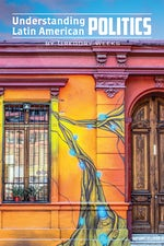 Understanding Latin American Politics