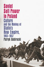Soviet Soft Power in Poland