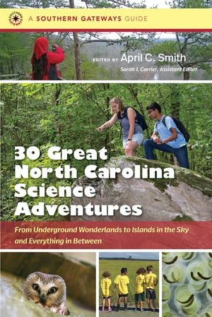 Thirty Great North Carolina Science Adventures