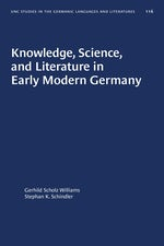 Knowledge, Science, and Literature in Early Modern Germany