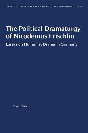 The Political Dramaturgy of Nicodemus Frischlin