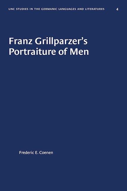 Franz Grillparzer's Portraiture of Men