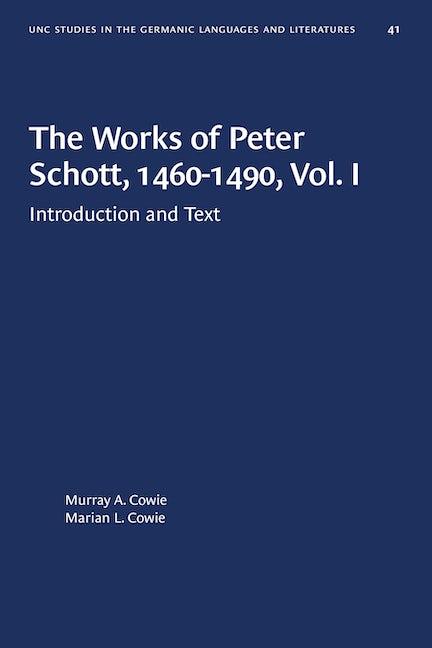 The Works of Peter Schott, 1460-1490, Vol. I