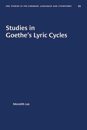 Studies in Goethe's Lyric Cycles