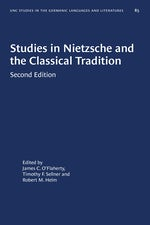 Studies in Nietzsche and the Classical Tradition