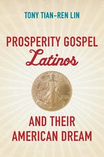 Prosperity Gospel Latinos and Their American Dream
