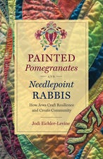 Painted Pomegranates and Needlepoint Rabbis
