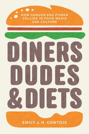 Diners, Dudes, and Diets