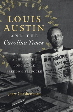 Louis Austin and the Carolina Times