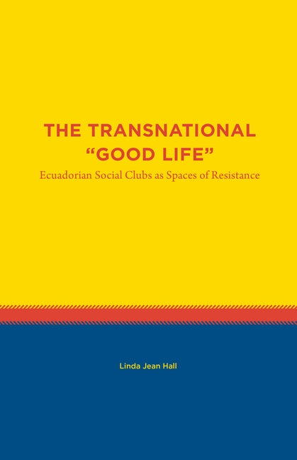 """The Transnational """"Good Life"""""""