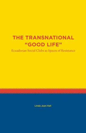 "The Transnational ""Good Life"""