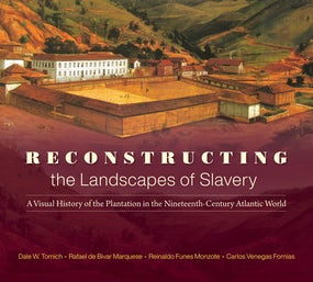 Reconstructing the Landscapes of Slavery