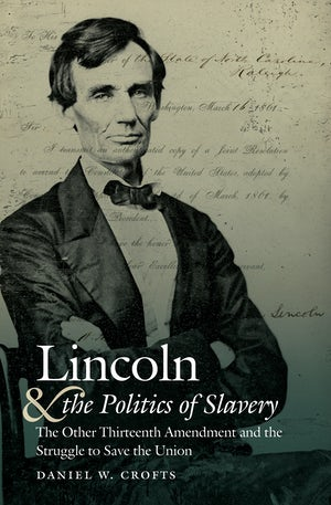 Lincoln and the Politics of Slavery