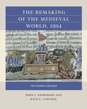 The Remaking of the Medieval World, 1204