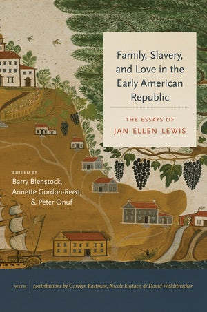 Family, Slavery, and Love in the Early American Republic