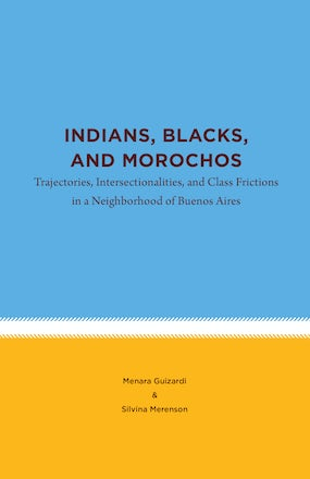 Indians, Blacks, and Morochos