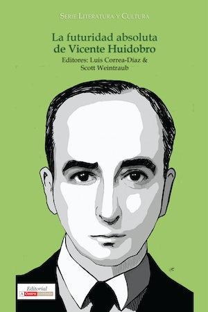La futuridad absoluta de Vicente Huidobro