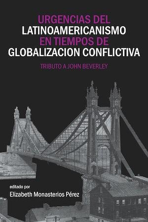 Urgencias del latinoamericanismo en tiempos de globalizacion conflictiva