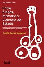 Entre fuegos, memoria y violencia de Estado