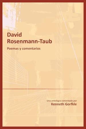 David Rosenmann-Taub: poemas y comentarios