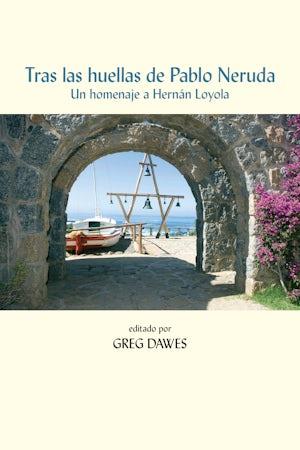Tras las huellas de Pablo Neruda
